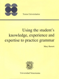 Cubierta para Using the Student's Knowledge, Experience and Expertise to Practice Grammar