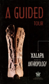 Cubierta para A Guide Tour Xalapa Museum of Anthropology